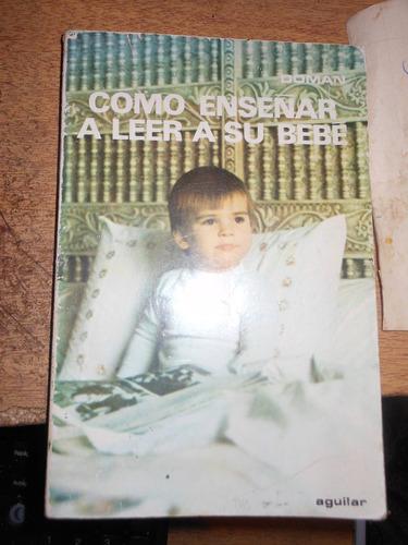 * como enseñar a leer a su bebe -  gleen j. doman