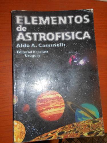* elementos de astrofisica -  aldo a. cassinelli