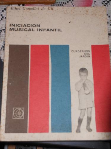* iniciacion musical infantil  - ethel gonzalez de gil