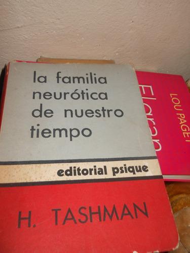 * la familia neurotica de nuestro tiempo  -  h. tashman