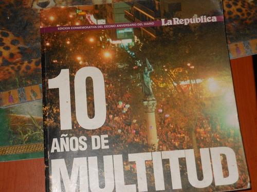 * la republica    - 10 años de multitud