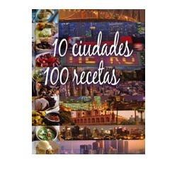 10 ciudades. 100 recetas ed. parragón. gastronomía mundial