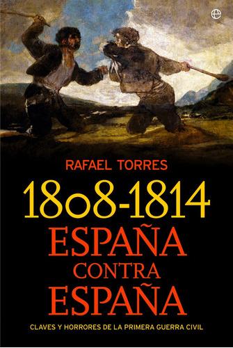 1808-1814 españa contra españa: primera guerra civil