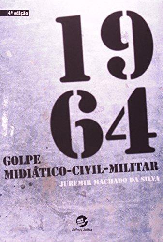 1964 golpe midiático civil militar de juremir machado da sil