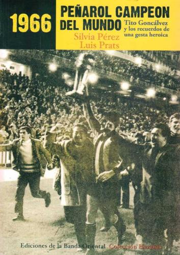 1966 peñarol campeon del mundo  de perez silvia prats luis