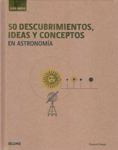 50 descubrimientos, ideas y conceptos en astronomía