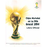 Copa Mundial De La Fifa Brasil 2014: Guía Oficial Colección