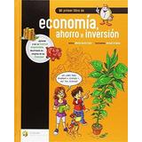 Mi Primer Libro De Economía Ahorro E Inversión María Jesús S