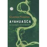 Ayahuasca. La Enredadera Del Río Celestial. Naranjo (psico)