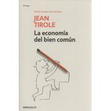 Libro: La Economía Del Bien Común- Jean Tirole