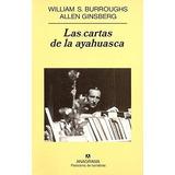 Cartas De La Ayahuasca Las De Burroughs William Anagrama