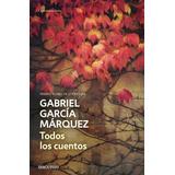 Todos Los Cuentos - Gabriel García Marquez / Libro