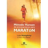 Metodo Hanson De Entrenamiento Para Maraton