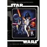 Star Wars, La Creación De La Trilogía Original - Libro Tapa