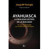 (-) Ayahuasca. La Realidad Detras De La Realidad - Fericgla