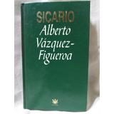 Sicario, Alberto Vázquez Figueroa (tapa Dura)