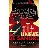 Libro: Star Wars - Lineas De Sangre ( Claudia Gray )