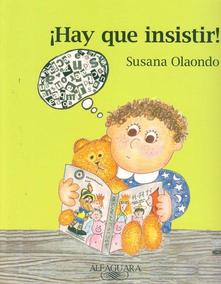 ¡hay Que Insistir! / Susana Olaondo
