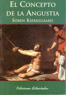 El Concepto De La Angustia / Sören Kierkegaard