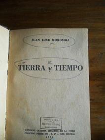 Juan Jose Morosoli Tierra Y Tiempo Usado Encuadernado