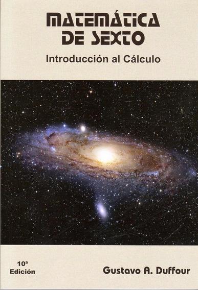 Libro: Matemática De Sexto / Gustavo A Duffour