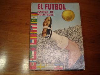 El Futbol -pasion De Multitudes Por Hugo Sainz T.