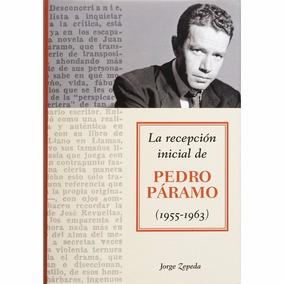 La Recepción Inicial De Pedro Páramo, De Jorge Zepeda