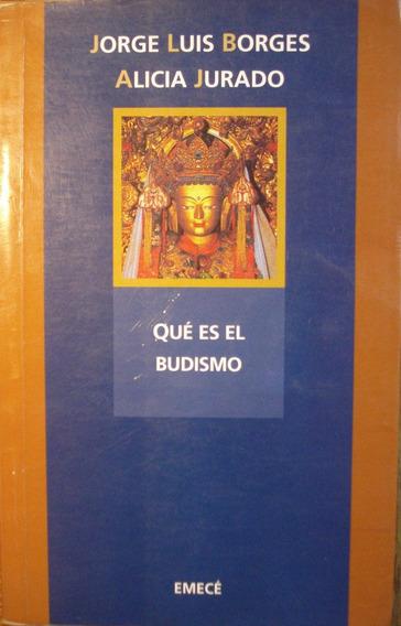 Que Es El Budismo, De Jorge Luis Borges Y Alicia Jurado