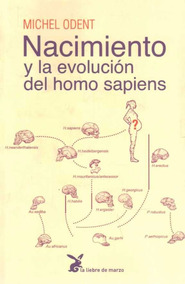 Nacimiento Y La Evolucion Del Homo Sapiens - Odent, Mi
