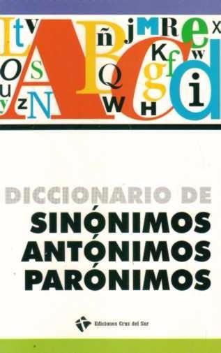 Diccionario De Sinónimos, Antónimos, Parónimos