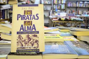 Los Piratas Del Alma. Un Libro De Viajes. Jorge Burel.