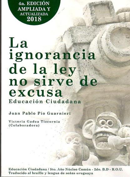 La Ignorancia De La Ley No Sirve De Excusa 4a. Edición