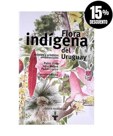 Flora Indígena Del Uruguay » Pablo Ross Julio Muñoz