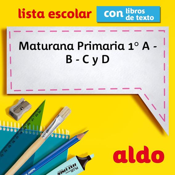 Lista Escolar Maturana Primaria 1° A - B - C Y D