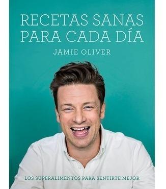Recetas Sanas Para Cada Dia - Jamie Oliver