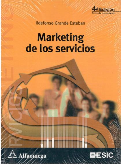 Marketing De Los Servicios. 4a Edición. Esteban Grande, I