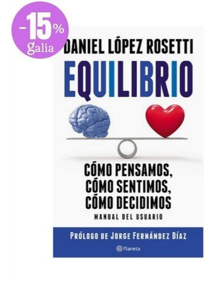 Equilibrio Cómo Pensamos Sentimos » Daniel López Rosetti