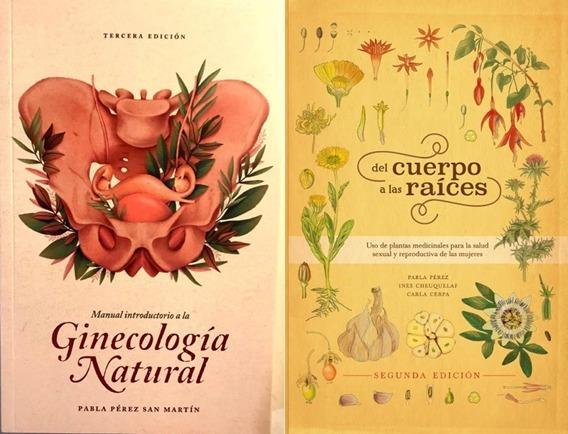 Del Cuerpo A Las Raices + Ginecología Natural - Pabla Perez