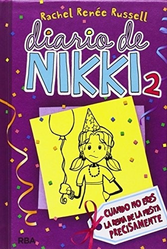 Diario De Nikki 2. Cuando No Eres La Reina De La Fiesta Prec