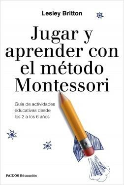 Jugar Y Aprender Con El Método Montessori. Britton