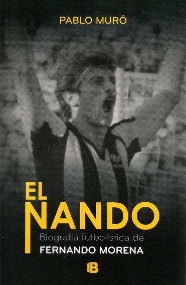 Libro: El Nando - Biografía De Fernando Morena ( Pablo Muró)