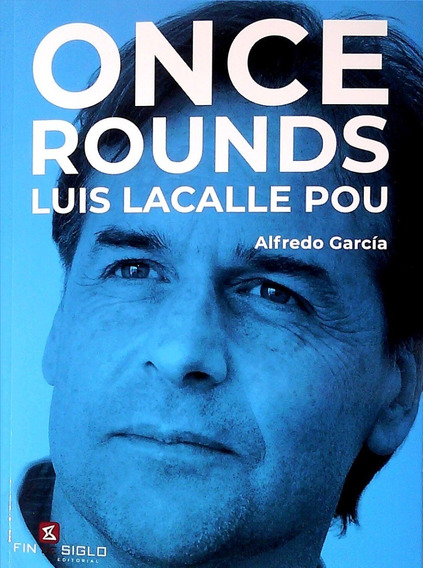 Libro: Once Rounds. Luis Lacalle Pou / Alfredo Garcia