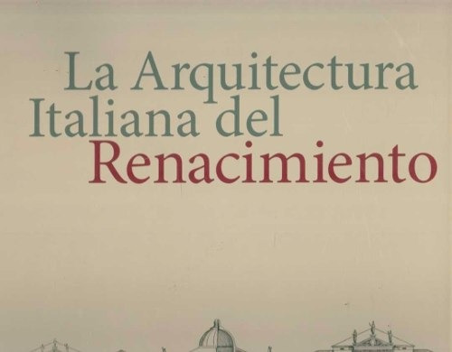 La Arquitectura Italiana Del Renacimiento - Bussagli, Marco
