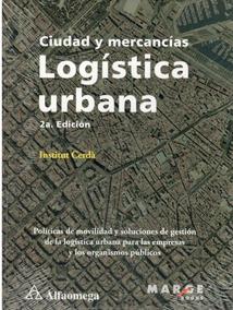 Logística Urbana. ( Cerdá Institut ) 2a Edición.