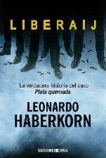 La Liberaij. Verdadera Historia Del Caso Plata Quemada - ...