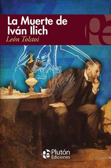 La Muerte De Iván Ilich Y Otros Relatos / León Tolstói