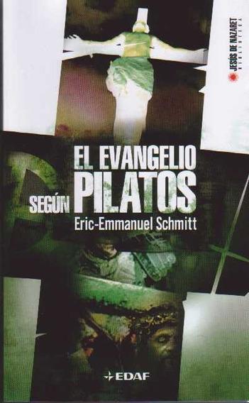 Evangelio Segun Pilatos El De Eric Emmanuel Schmitt Edaf