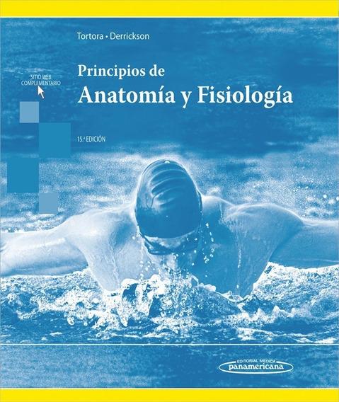 Principios De Anatomía Y Fisiología (15ª Edicion) - Tortora