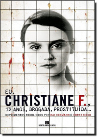 Eu Christiane F 13 Anos Drogada Prostituída De Kai Herman Be