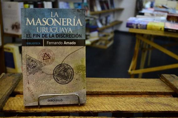 La Masoneria Uruguaya. Fernando Amado.